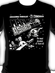Man Or Astroman? - 3D T-Shirt