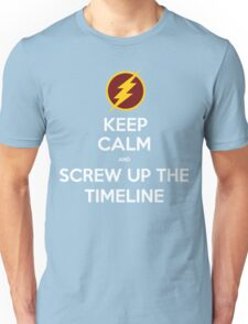 Keep calm and screw up the timeline Unisex T-Shirt