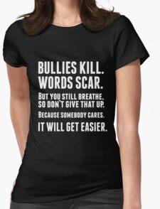 Bullies kill. Words scar. (black version) Womens Fitted T-Shirt