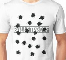 That Bulletproof Love Unisex T-Shirt