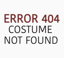 Error 404 Costume Not Found - Regular - Halloween Kids Tee
