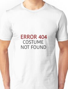 Error 404 Costume Not Found - Regular - Halloween Unisex T-Shirt