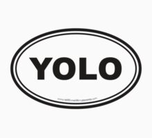 YOLO You Only Live Once Black by WaggSwagg