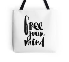 Free Your Mind BW Tote Bag