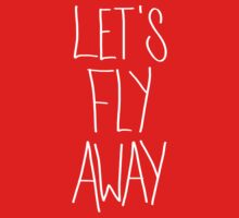 Let's Fly Away (come on, darling) Kids Clothes