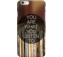 You Are What You Listen To iPhone Case/Skin