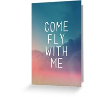 Come Fly With Me // Cards Greeting Card