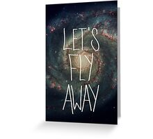 Let's Fly Away // Cards Greeting Card