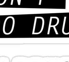 I am drugs. Sticker