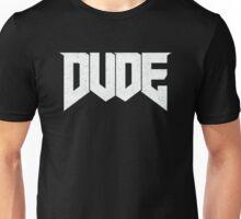 Doomed - DUDE Unisex T-Shirt