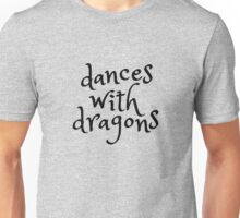 dances with dragons Unisex T-Shirt