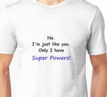 Super Powers! Unisex T-Shirt