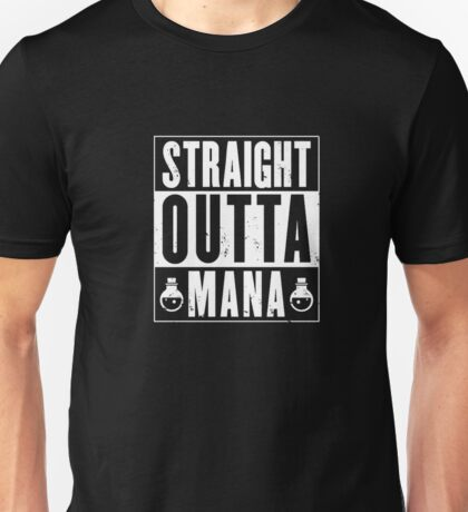 Strait Outta Mana Gamer Shirt - Gaming Shirt- Raiding Shirt Unisex T-Shirt