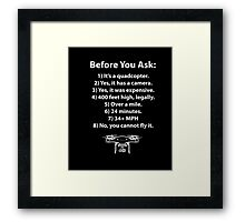 """Before You Ask"""" Drone T-Shirt Framed Print"""