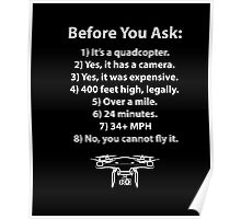 """Before You Ask"""" Drone T-Shirt Poster"""