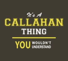 It's A CALLAHAN thing, you wouldn't understand !! by satro