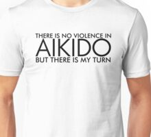 There is No Violence in Aikido (Black) Unisex T-Shirt