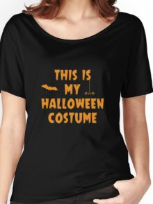 This Is My Halloween Costume Party Outfit Women's Relaxed Fit T-Shirt