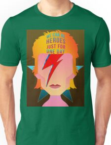 We can be heroes just for one day. Unisex T-Shirt