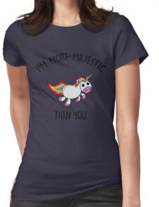 Unicorn More Majestic Than You Womens Fitted T-Shirt