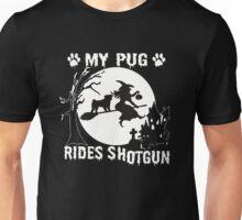My pug rides shotgun Unisex T-Shirt