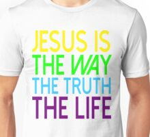 Jesus Is The Way Truth Life Unisex T-Shirt