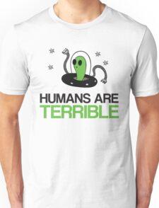 Humans Are Terrible Alien Unisex T-Shirt