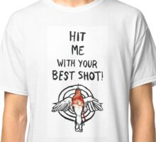 Hit me with your best shot! Classic T-Shirt