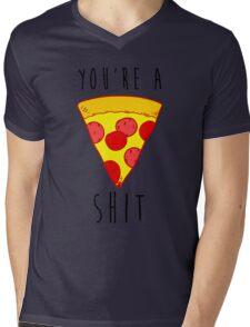 You Are Pizza Mens V-Neck T-Shirt