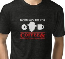 Mornings are for Coffee and contemplation t-shirt Tri-blend T-Shirt