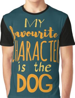 my favourite character is the dog Graphic T-Shirt