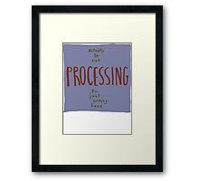 not processing Framed Print