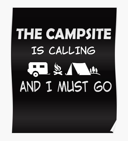 THE CAMPSITE IS CALLING AND I MUST GO Poster