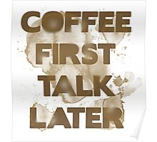 Coffee First, Talk Later Poster