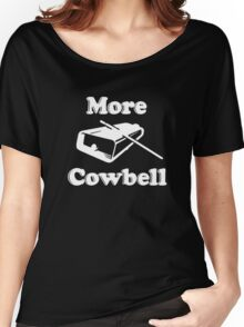 We Need More Cowbell Funny T-Shirt Women's Relaxed Fit T-Shirt