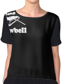We Need More Cowbell Funny T-Shirt Chiffon Top