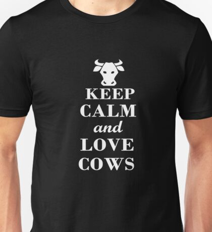 Keep Calm I Love Cows T-Shirt Funny Print Animal Lovers Unisex T-Shirt