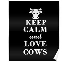 Keep Calm I Love Cows T-Shirt Funny Print Animal Lovers Poster