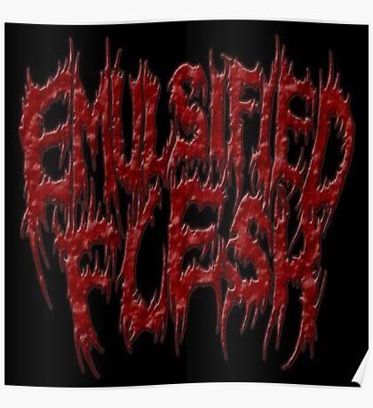 Emulsified Flesh Poster