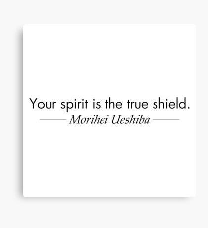 Your spirit is the true shield Canvas Print