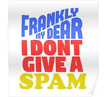 Frankly, My Dear, I Don't Give a Spam Poster