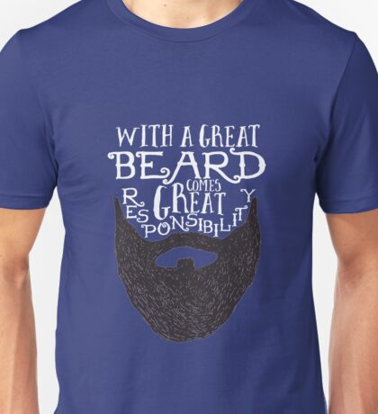 With a great beard comes great responsibility Unisex T-Shirt