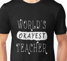 World's Okayest Teacher Unisex T-Shirt