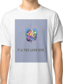 For the long run Classic T-Shirt