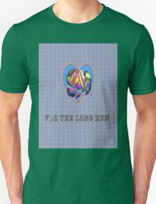 For the long run Unisex T-Shirt