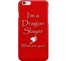 Are you a Dragon Slayer? iPhone Case/Skin