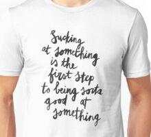 Being Sorta Good At Something Unisex T-Shirt