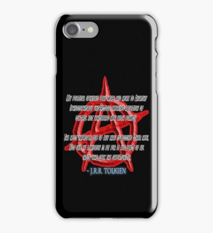 ANARCHY, Anarchist, J. R. R. Tolkien, My political opinions lean more and more to Anarchy iPhone Case/Skin