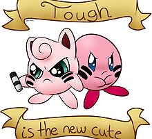 Tough is the new cute by Lexie-Nemick