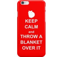 keep calm and throw a blanket over it iPhone Case/Skin
